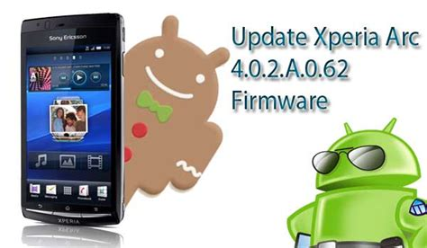 how to upgrade xperia arc s to ice cream sandwich sony ericsson xperia arc lt15i upgrading to android 2 3 4