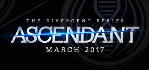 divergent movie ascendant release date the divergent series ascendant release date cast plot news