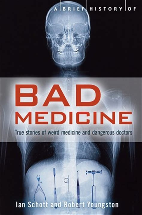 bad from history or misunderstood books a brief history of bad medicine by robert m youngson