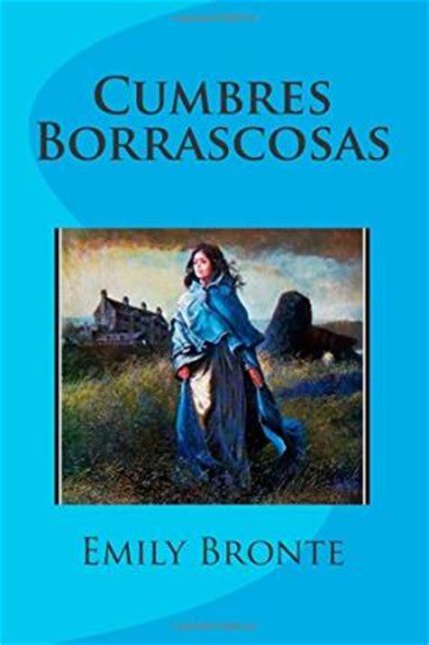 cumbres borrascosas cumbres borrascosas emily bronte 9781508840114