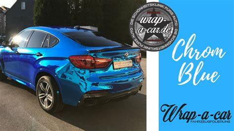 Autofolierung Nrw by Bmw X6 Folierung Chrom Blau Wrap A Car Nrw