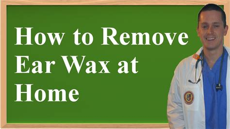 how to remove ear wax at home home remedy