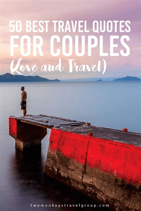 best travel 50 best travel quotes for couples and travel