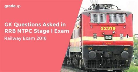 questions asked in railway rrb railway 2016 gk questions asked in rrb ntpc stage i