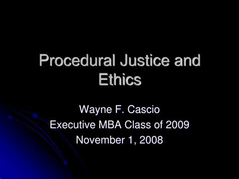 Wayne State Executive Mba by Ppt Procedural Justice And Ethics Powerpoint