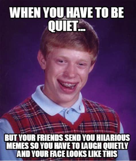 Be Quiet Meme - be quiet meme 28 images meme creator be kind or be