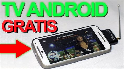 tutorial de internet gratis para celular 191 c 243 mo ver tv digital en android sin conexi 243 n a internet