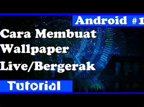 wallpaper bergerak live cara wallpaper bergerak android wallpaper images
