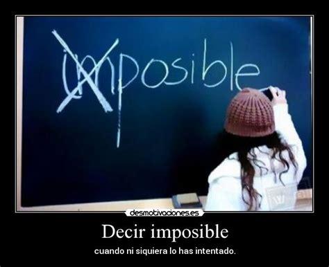 imagenes de no hay amor imposible decir imposible desmotivaciones