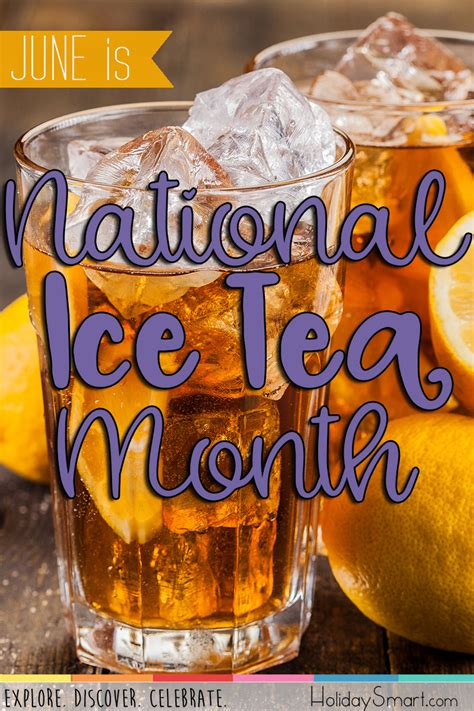 national iced tea month holidaysmart