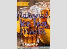 National Iced Tea Month   HolidaySmart Iced Tea