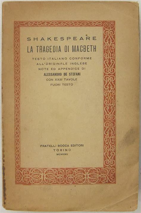 macbeth testo la tragedia di macbeth testo italiano conforme all