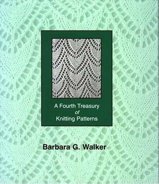 a treasury of knitting patterns a fourth treasury of knitting patterns by barbara g