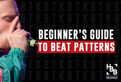 pattern beatbox beginner a beginners guide to beat patterns human beatbox