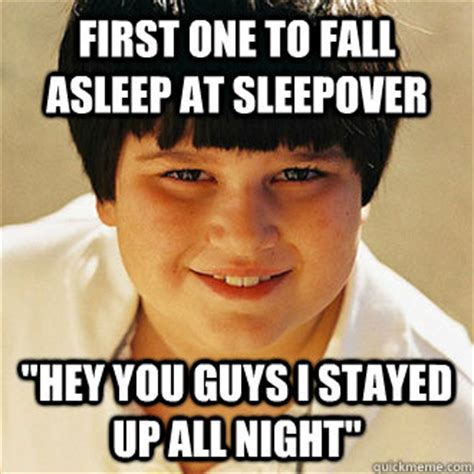 Sleepover Meme - first one to fall asleep at sleepover quot hey you guys i