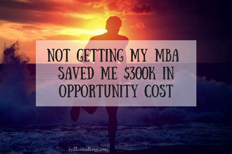 When To Get My Mba by Why Not Getting My Mba Was The Smartest Financial Move I