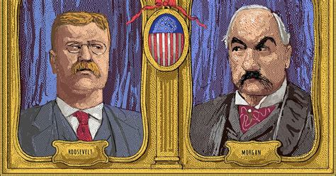 an unlikely trust theodore roosevelt j p and the improbable partnership that remade american business books review the unlikely trust of teddy roosevelt and j p
