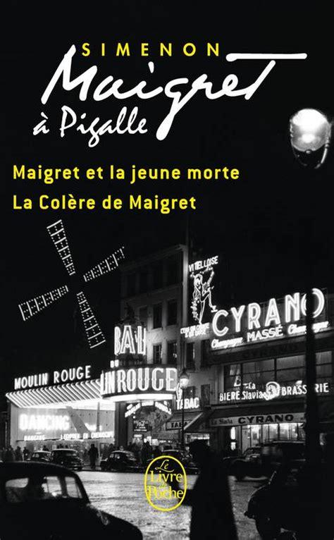 libro maigret et la jeune livre maigret 224 pigalle 2 titres georges simenon le livre de poche policiers