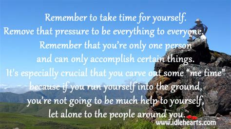 How To Make Time For Yourself by Take Time For Yourself Quotes Quotesgram