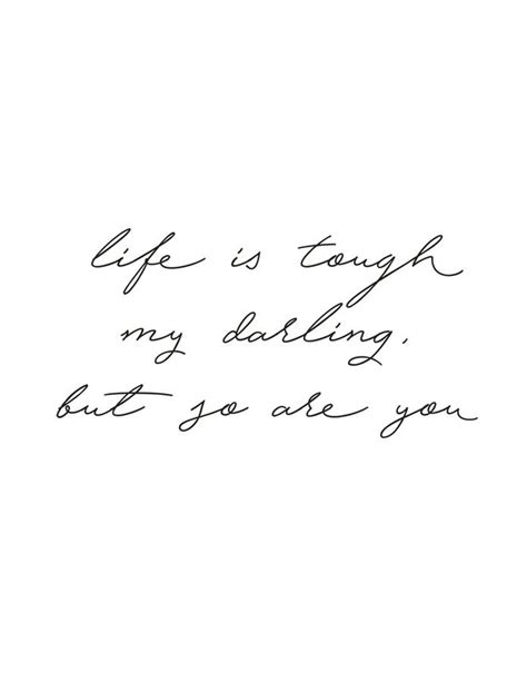 printable quotes for walls free printable quot life is tough my darling but so are you
