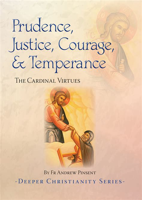 by fortitude and prudence books prudence justice courage and temperance