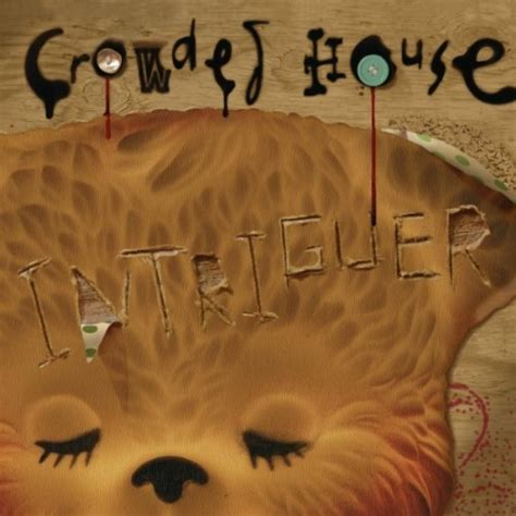 Crowded House Intriguer Reviews Album Of The Year House Album