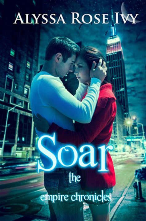 soar a memoir books soar the empire chronicles 1 by alyssa