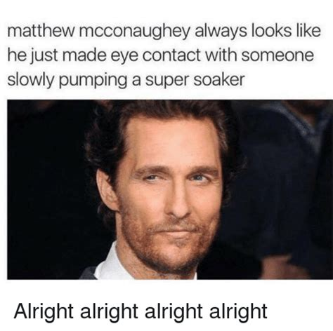 Matthew Mcconaughey Meme - funny matthew memes of 2017 on sizzle these