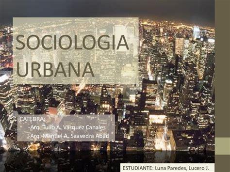 Imagenes Sociologia Urbana | sociologia urbana