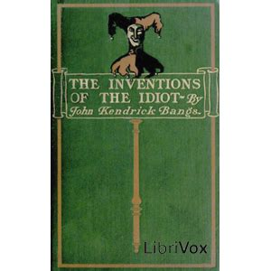 day of the moron books listen to inventions of the idiot dramatic reading by