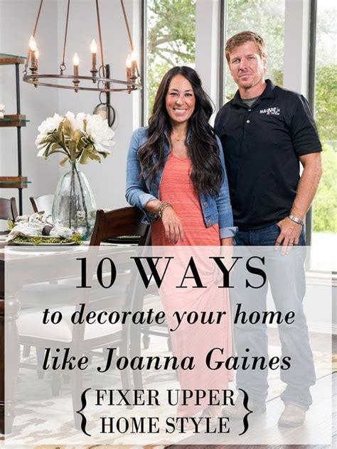 Decorating Ideas Like Joanna Gaines 10 Ways To Decorate Like Joanna Gaines Beautiful To