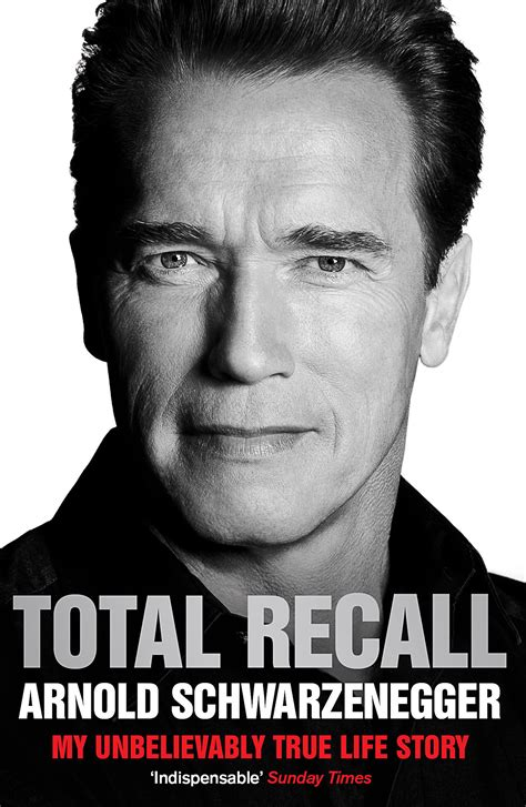 total recall my unbelievably true life story book arnold total recall book by arnold schwarzenegger official