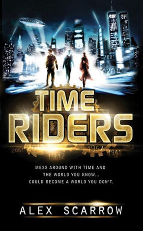 with the the s riders books timeriders timeriders 1 by alex scarrow reviews