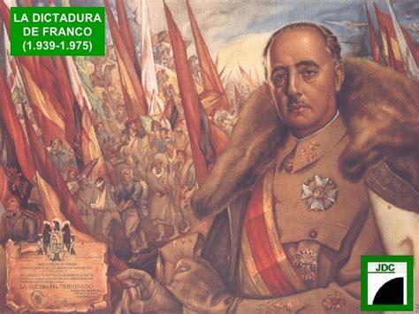 la dictadura de franco la dictadura de franco 1 939 1 975 historia