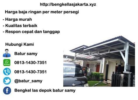 Harga Baja Ringan Per Meter Persegi Di Jakarta dan Depok