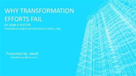kotter leading change why transformation efforts fail why transformation efforts fail