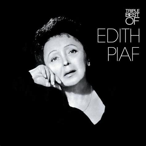best of edith piaf best of edith piaf t 233 l 233 charger et 233 couter l album