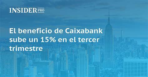 aumento para el tercer trimestre 2016 de empleados de comercio el beneficio de caixabank sube un 15 en el tercer