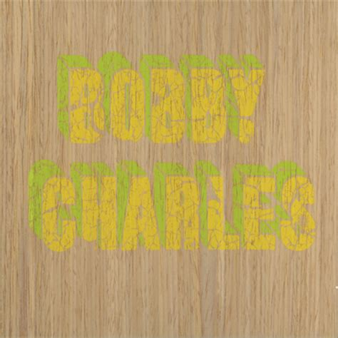 Handmade Songs - bobby charles quot songs quot become handmade project