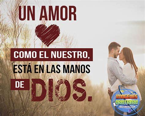 imagenes cristianas de amor a dios las mejores imagenes de amor para tu pareja con mensajes para una