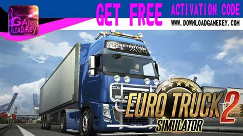 how to activate full version of euro truck simulator 2 euro truck simulator 2 activation key get for free