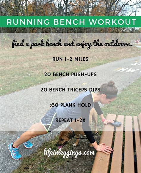 park bench workouts weekly workouts new running bench workout life in leggings