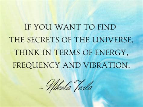 tesla vibration quote 44 ways to raise your vibrational frequency inspire