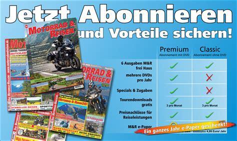 Motorrad Und Reisen Abo by Neu In Ausgabe 70 Motorrad Reisen Magazin