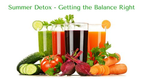 Summer Detox Diet by Summer Detox Getting The Balance Right