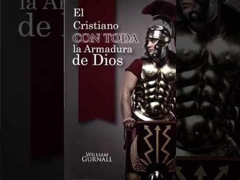 libro el cristiano con toda el cristiano con toda la armadura de dios audio libro william gurnall cap 3 youtube