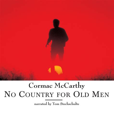 no country for old men by cormac mccarthy 9780375706677 download no country for old men audiobook by cormac
