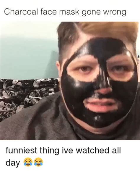 Face Mask Meme - charcoal face mask gone wrong funniest thing ive watched