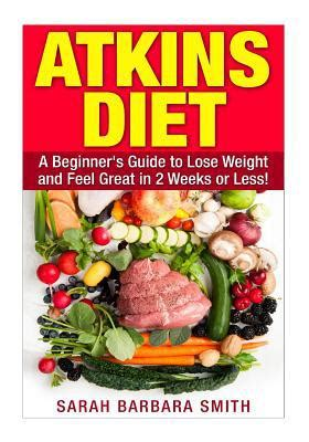 atkins diet cookbook lose weight and maintain a healthy lifestyle with delicious recipes books atkins diet a beginner s guide to lose weight and feel
