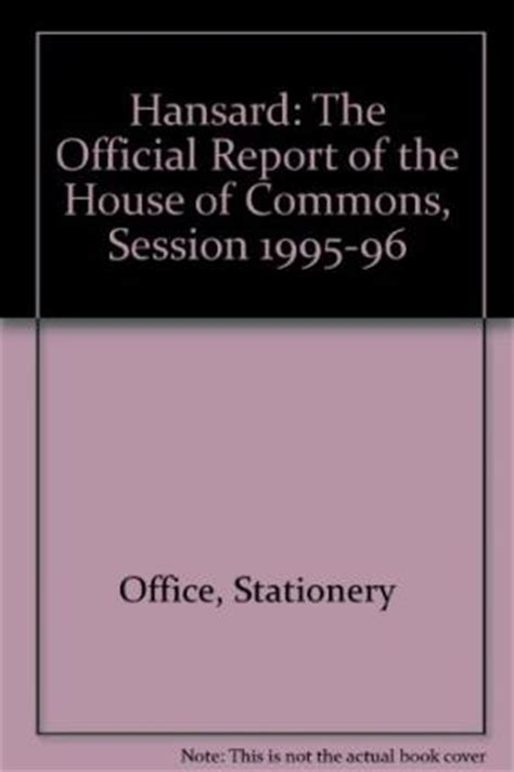 gentlemen of the house of commons books hansard the official report of the house of commons